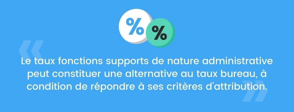 Le taux fonctions supports de nature administrative peut constituer une alternative au taux bureau, à condition de répondre à ses critères d'attribution