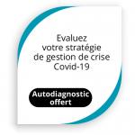 Evaluez votre stratégie de gestion de crise Covid-19